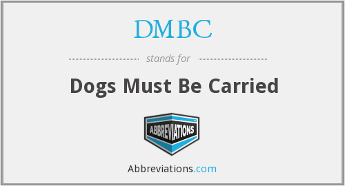 DMBC - Dogs Must Be Carried