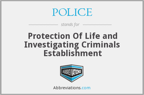 POLICE - Protection Of Life and Investigating Criminals Establishment