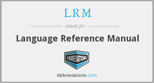 LRM - Language Reference Manual