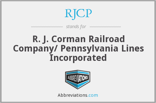 RJCP - R. J. Corman Railroad Company/ Pennsylvania Lines Incorporated