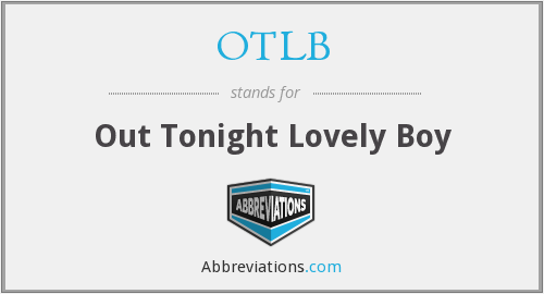 OTLB - Out Tonight Lovely Boy