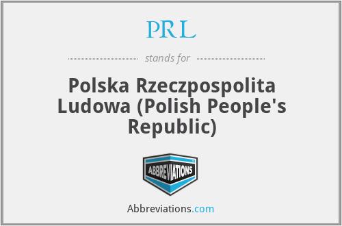 PRL - Polska Rzeczpospolita Ludowa (Polish People's Republic)