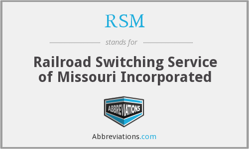 RSM - Railroad Switching Service of Missouri Incorporated