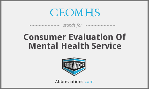 CEOMHS - Consumer Evaluation Of Mental Health Service