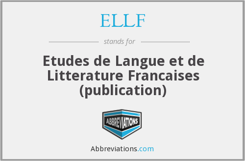 ELLF - Etudes de Langue et de Litterature Francaises (publication)
