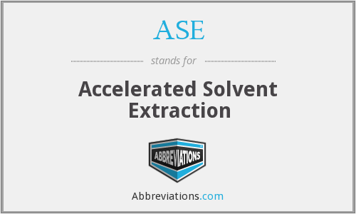 ASE - Accelerated Solvent Extraction