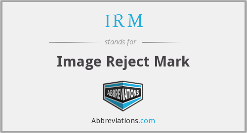 IRM - Image Reject Mark