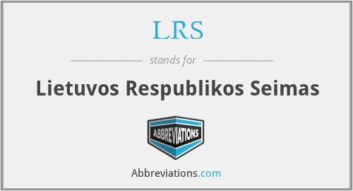 LRS - Lietuvos Respublikos Seimas