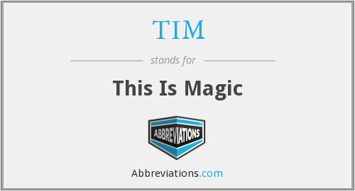 TIM - This Is Magic
