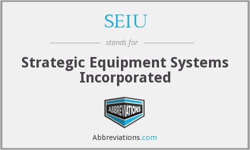 SEIU - Strategic Equipment Systems Incorporated