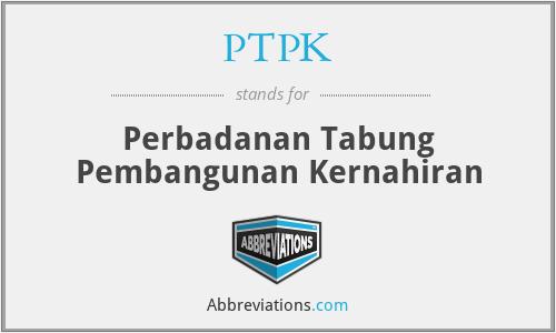 PTPK - Perbadanan Tabung Pembangunan Kernahiran