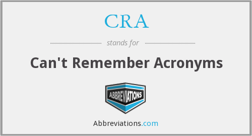CRA - Can't Remember Acronyms