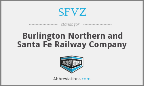 SFVZ - Burlington Northern and Santa Fe Railway Company
