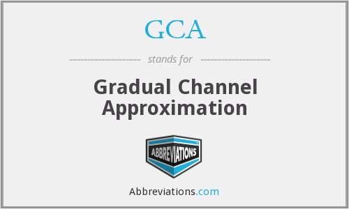 GCA - Gradual Channel Approximation