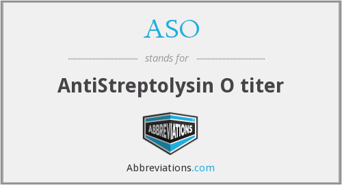 ASO - AntiStreptolysin O titer