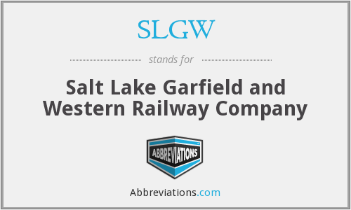 SLGW - Salt Lake Garfield and Western Railway Company