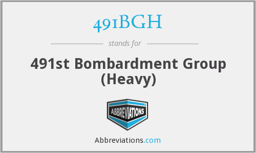 491BGH - 491st Bombardment Group (Heavy)