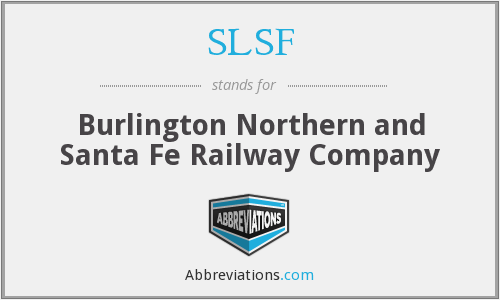 SLSF - Burlington Northern and Santa Fe Railway Company