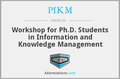 PIKM - Workshop for Ph.D. Students in Information and Knowledge Management