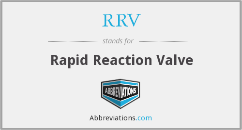 RRV - Rapid Reaction Valve