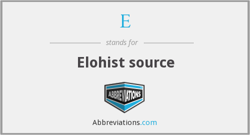 E - Elohist source