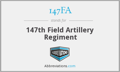 147FA - 147th Field Artillery Regiment