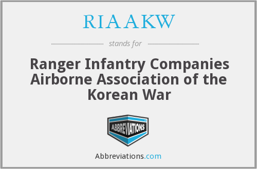 RIAAKW - Ranger Infantry Companies Airborne Association of the Korean War