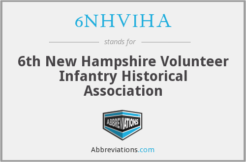 6NHVIHA - 6th New Hampshire Volunteer Infantry Historical Association