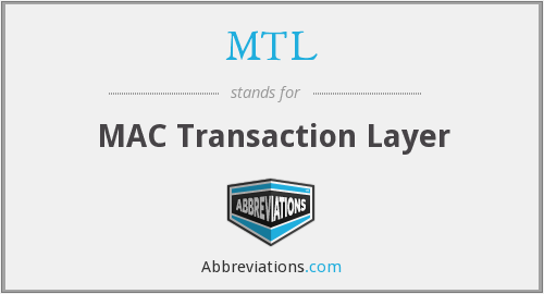 MTL - MAC Transaction Layer
