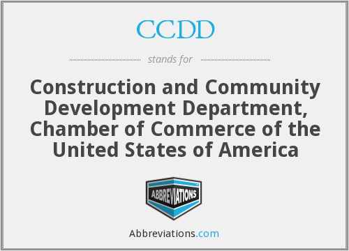 CCDD - Construction and Community Development Department, Chamber of Commerce of the United States of America