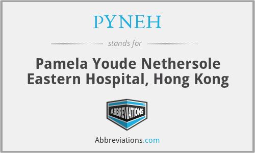 PYNEH - Pamela Youde Nethersole Eastern Hospital, Hong Kong