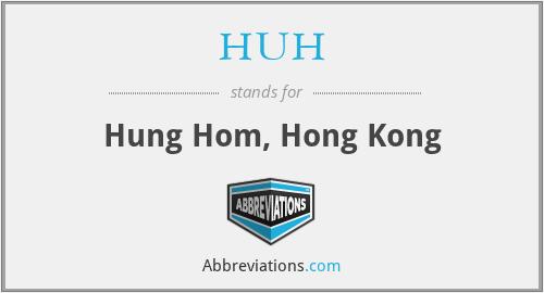 HUH - Hung Hom, Hong Kong