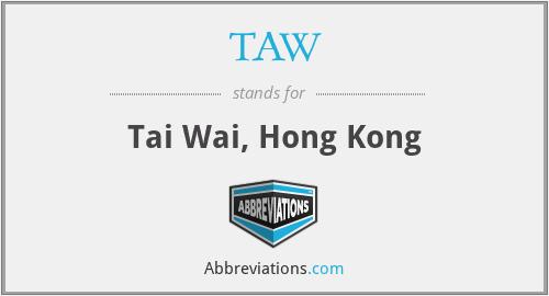 TAW - Tai Wai, Hong Kong