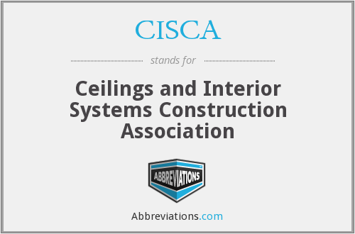 CISCA - Ceilings and Interior Systems Construction Association