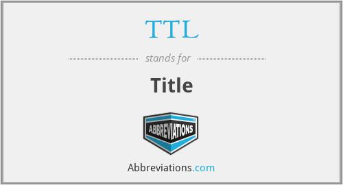 TTL - Title