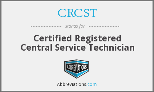 CRCST - Certified Registered Central Service Technician