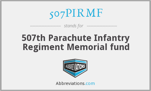507PIRMF - 507th Parachute Infantry Regiment Memorial fund