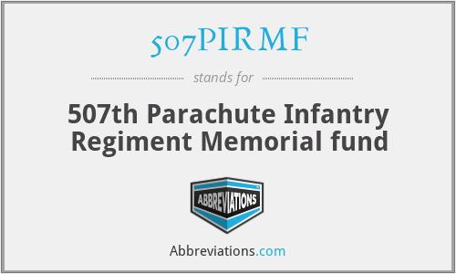 507PIRMF - 507th Parachute Infantry Regiment Memorial fund