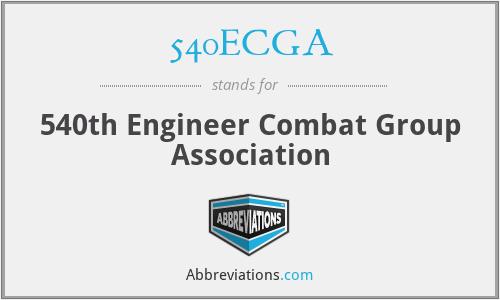 540ECGA - 540th Engineer Combat Group Association