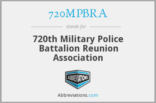 720MPBRA - 720th Military Police Battalion Reunion Association