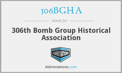 306BGHA - 306th Bomb Group Historical Association