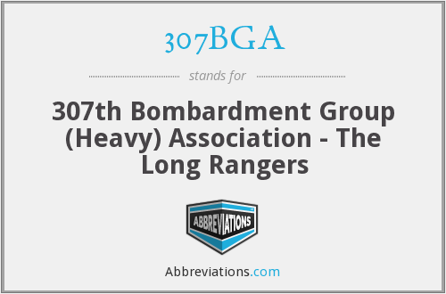 307BGA - 307th Bombardment Group (Heavy) Association - The Long Rangers