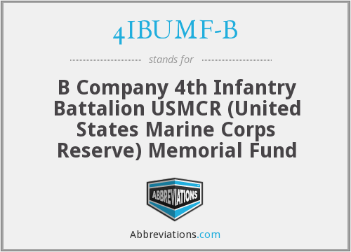 4IBUMF-B - B Company 4th Infantry Battalion USMCR (United States Marine Corps Reserve) Memorial Fund