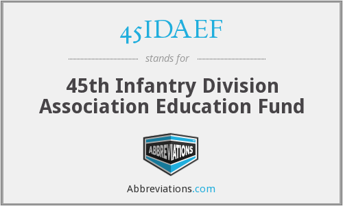 45IDAEF - 45th Infantry Division Association Education Fund