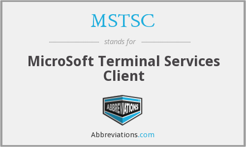 MSTSC - MicroSoft Terminal Services Client