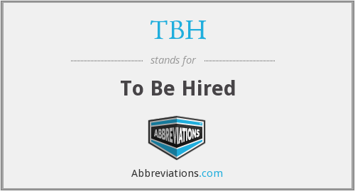 TBH - To Be Hired