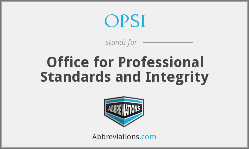 OPSI - Office for Professional Standards and Integrity