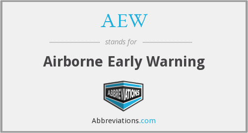 AEW - Airborne Early Warning