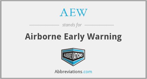 AEW - Airborne Early Warning