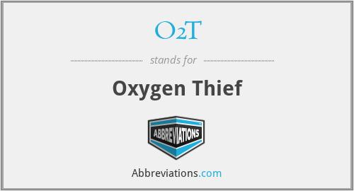 O2T - Oxygen Thief